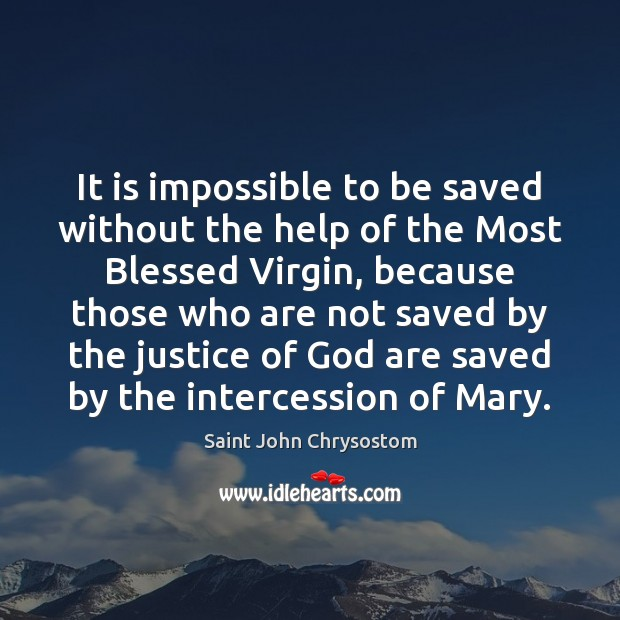It is impossible to be saved without the help of the Most Image