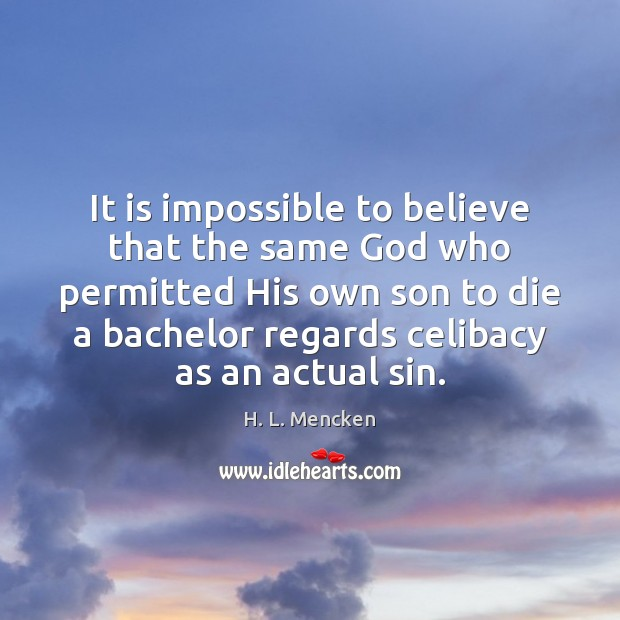 Image, It is impossible to believe that the same God who permitted His