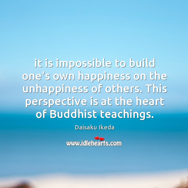 It is impossible to build one's own happiness on the unhappiness of Image