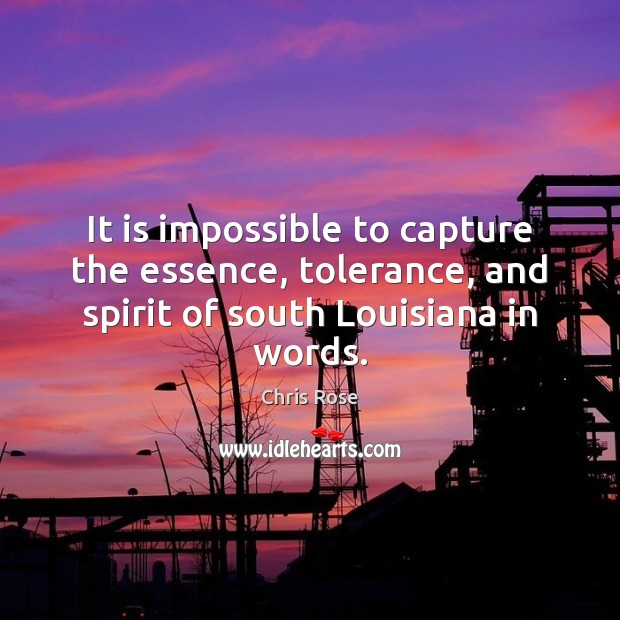 It is impossible to capture the essence, tolerance, and spirit of south Image