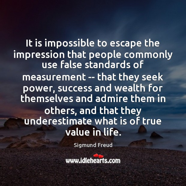 It is impossible to escape the impression that people commonly use false Underestimate Quotes Image