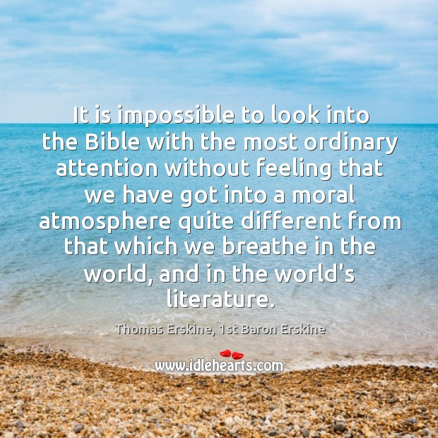 It is impossible to look into the Bible with the most ordinary Image