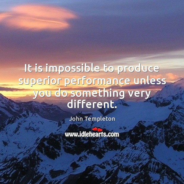 Image, It is impossible to produce superior performance unless you do something very different.