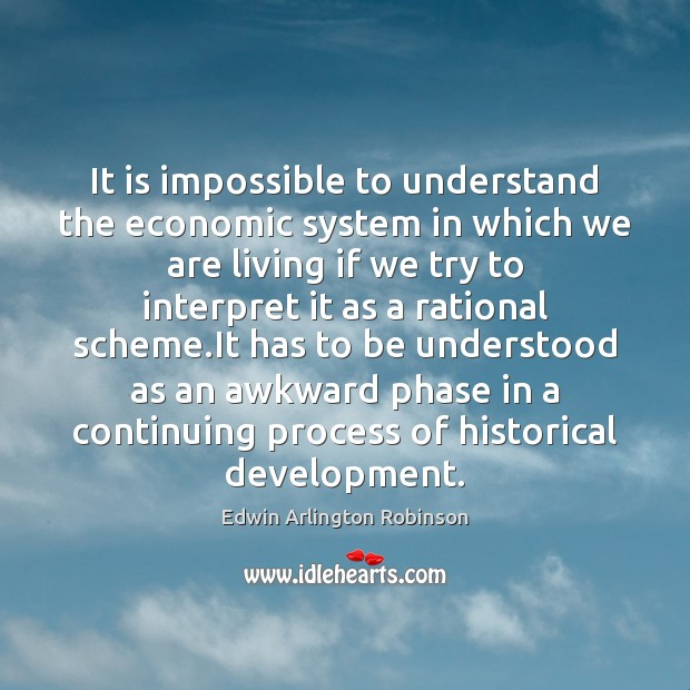 Image, It is impossible to understand the economic system in which we are
