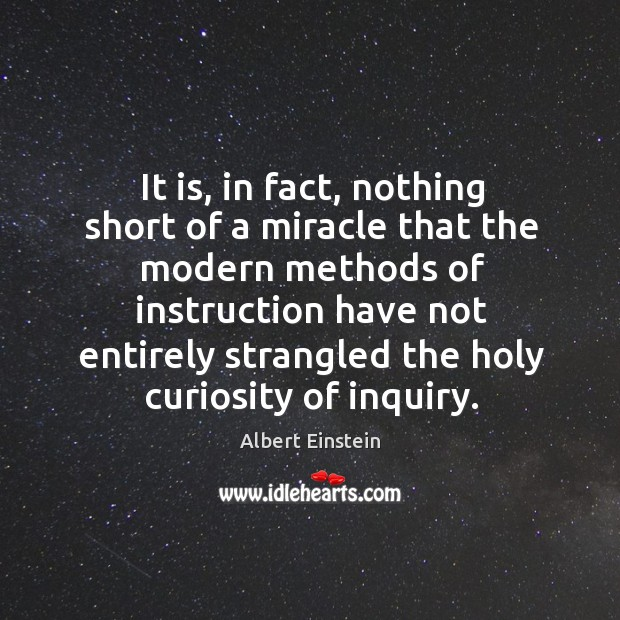 Image, It is, in fact, nothing short of a miracle that the modern methods of instruction have not
