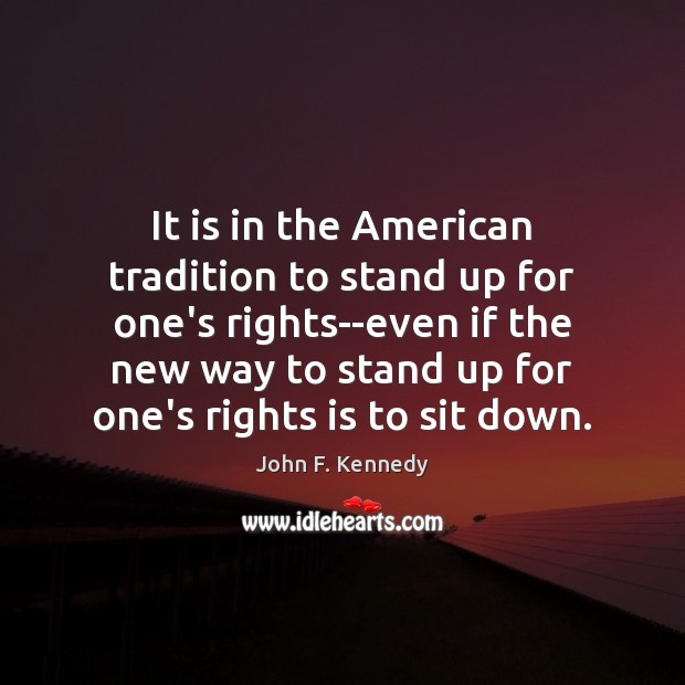 Image, It is in the American tradition to stand up for one's rights–even