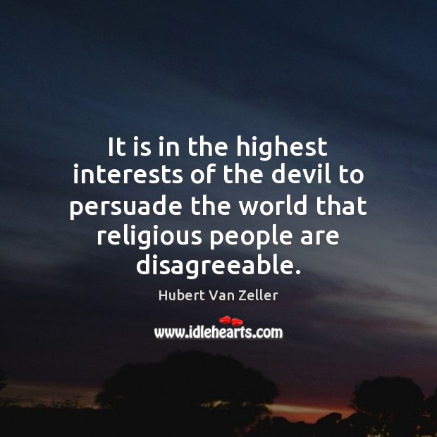Image, It is in the highest interests of the devil to persuade the