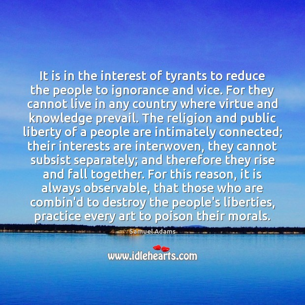 It is in the interest of tyrants to reduce the people to Image