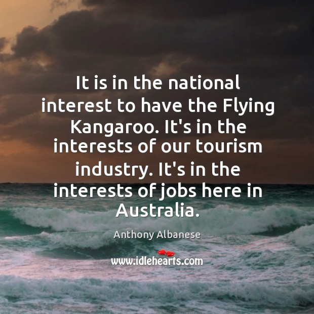 It is in the national interest to have the Flying Kangaroo. It's Image