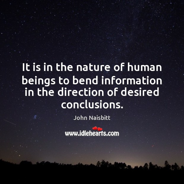 Image, It is in the nature of human beings to bend information in