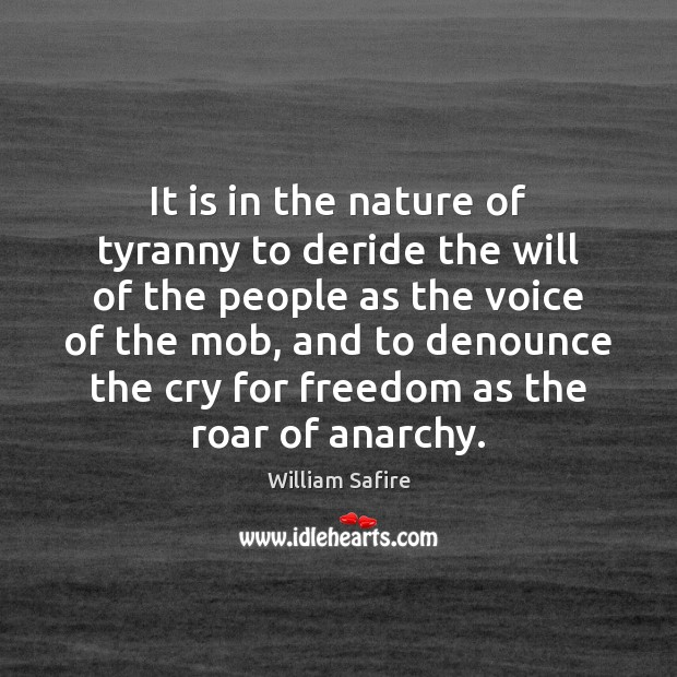 It is in the nature of tyranny to deride the will of Image