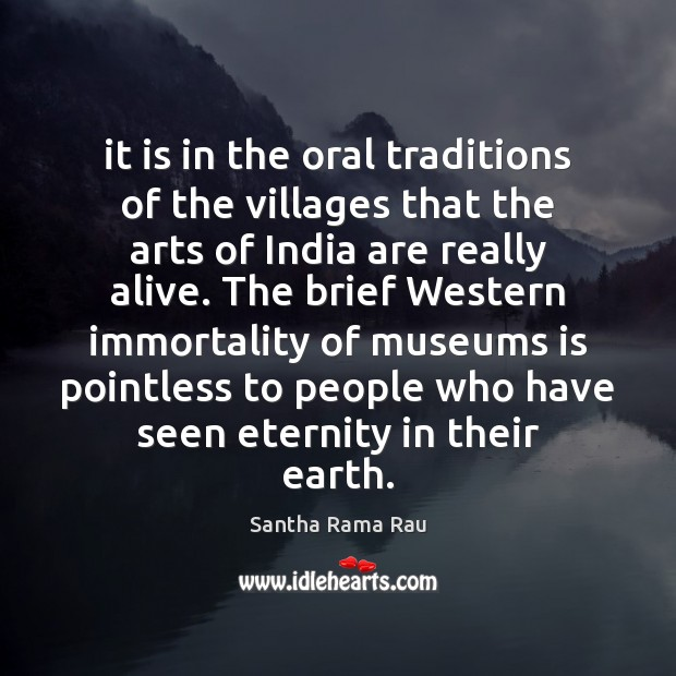 It is in the oral traditions of the villages that the arts Image