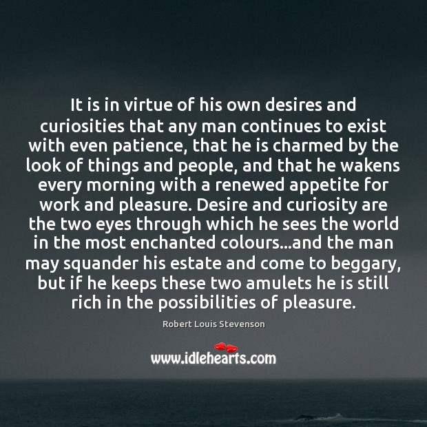 Image, It is in virtue of his own desires and curiosities that any