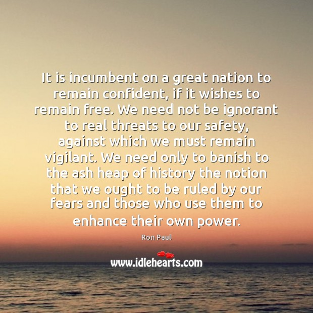 Image, It is incumbent on a great nation to remain confident, if it