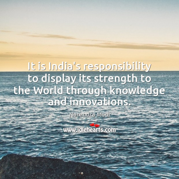 Image, It is India's responsibility to display its strength to the World through