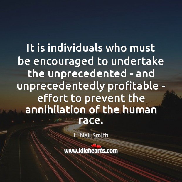 It is individuals who must be encouraged to undertake the unprecedented – Image
