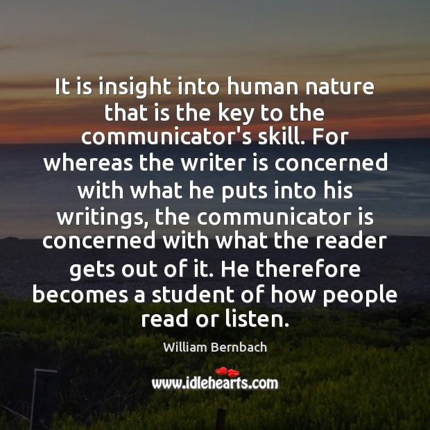It is insight into human nature that is the key to the William Bernbach Picture Quote