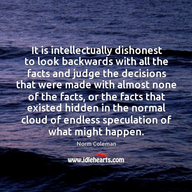 Image, It is intellectually dishonest to look backwards with all the facts