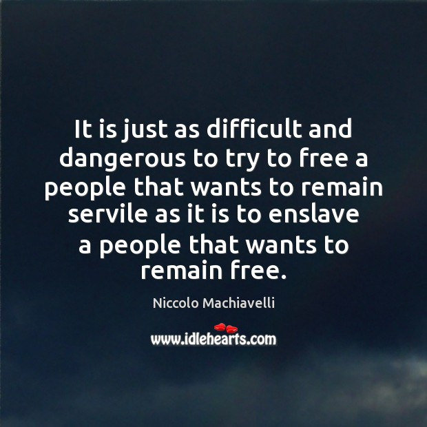 Image, It is just as difficult and dangerous to try to free a