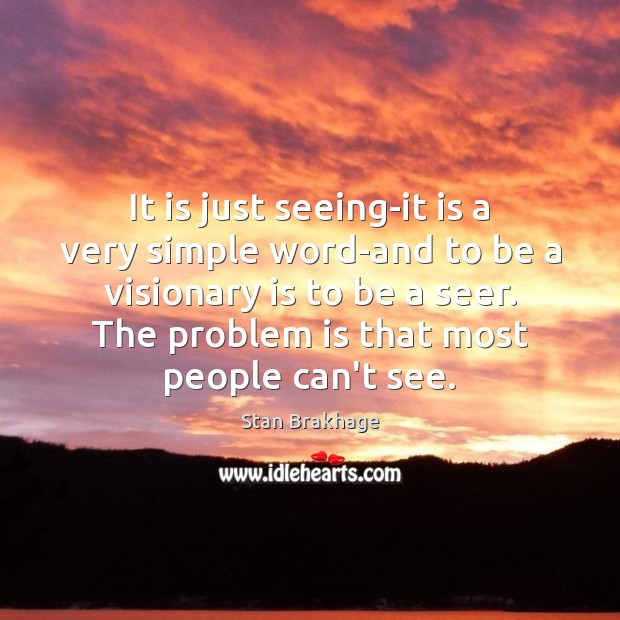It is just seeing-it is a very simple word-and to be a Image