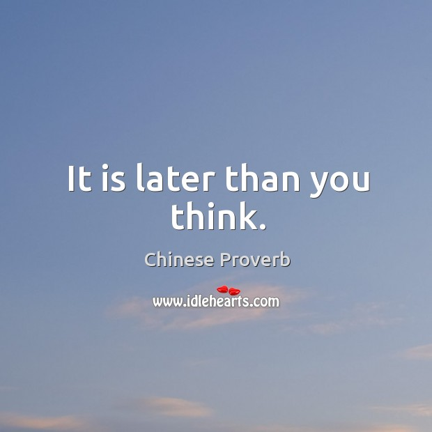 Image, It is later than you think.