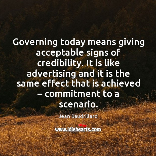 It is like advertising and it is the same effect that is achieved – commitment to a scenario. Image