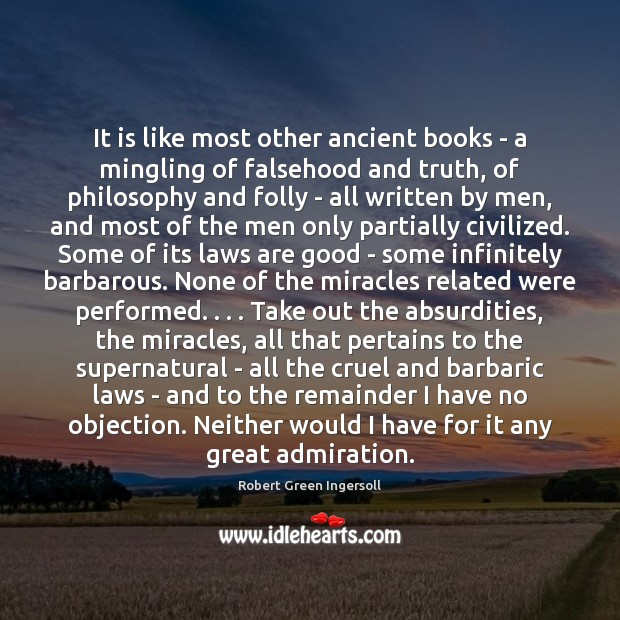 It is like most other ancient books – a mingling of falsehood Image