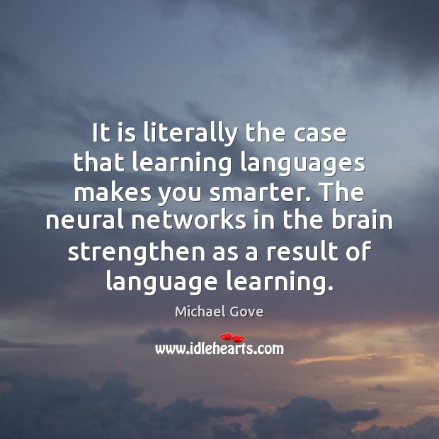 It is literally the case that learning languages makes you smarter. The Image