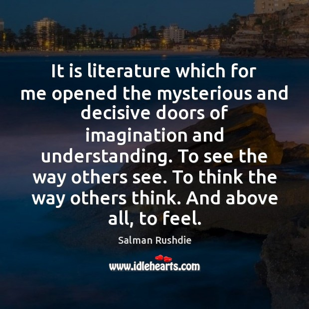 Image, It is literature which for me opened the mysterious and decisive doors