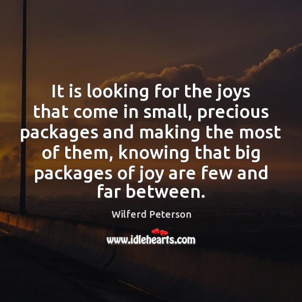 Image, It is looking for the joys that come in small, precious packages