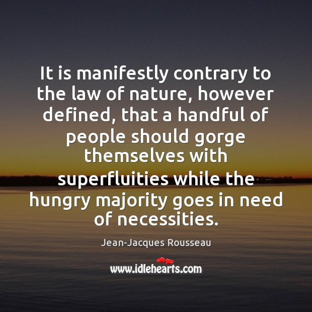 It is manifestly contrary to the law of nature, however defined, that Jean-Jacques Rousseau Picture Quote
