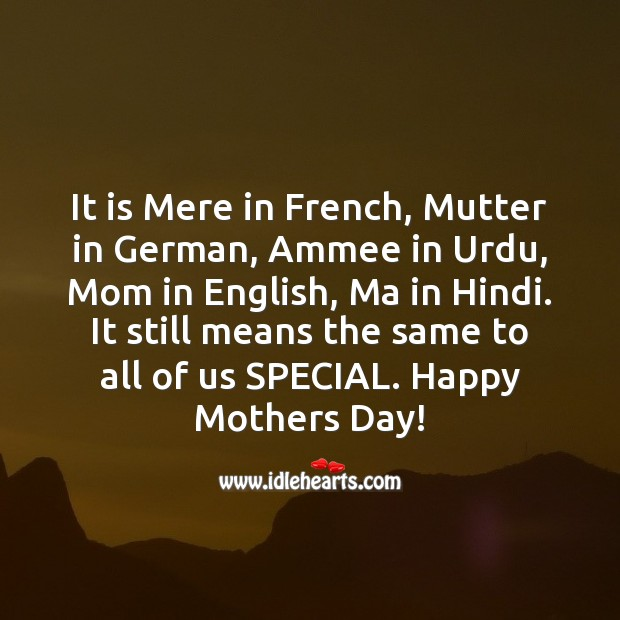 It is mere in french, mutter in german Mother's Day Quotes Image