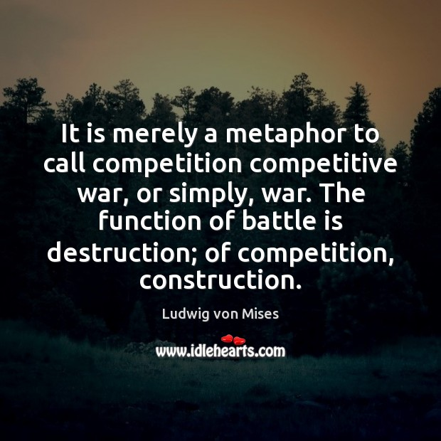 Image, It is merely a metaphor to call competition competitive war, or simply,