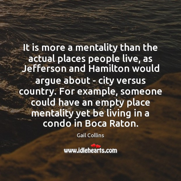 Image about It is more a mentality than the actual places people live, as