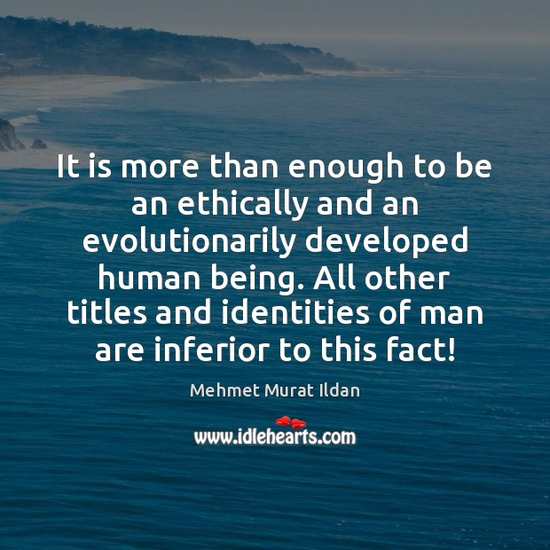 Image, It is more than enough to be an ethically and an evolutionarily