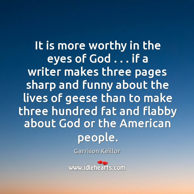 Image, It is more worthy in the eyes of God . . . if a writer