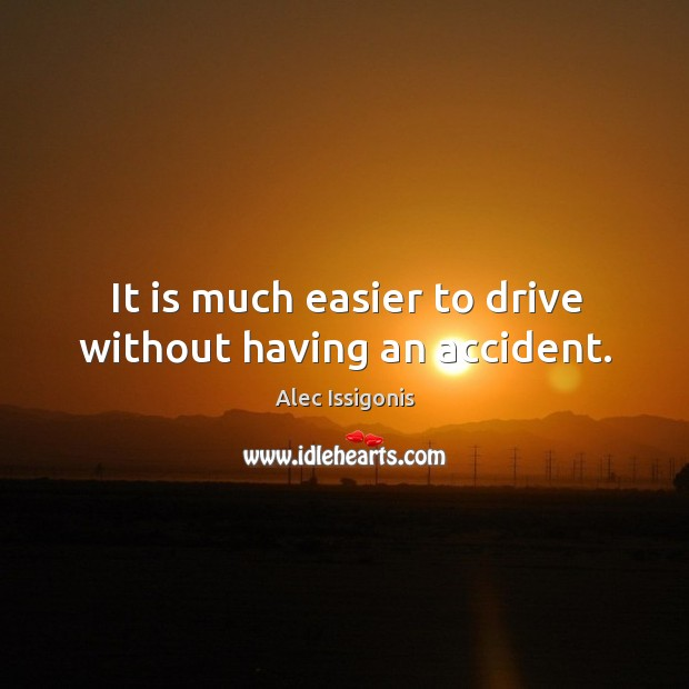 Image, It is much easier to drive without having an accident.