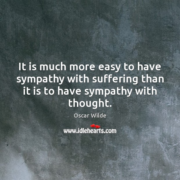 Image, It is much more easy to have sympathy with suffering than it