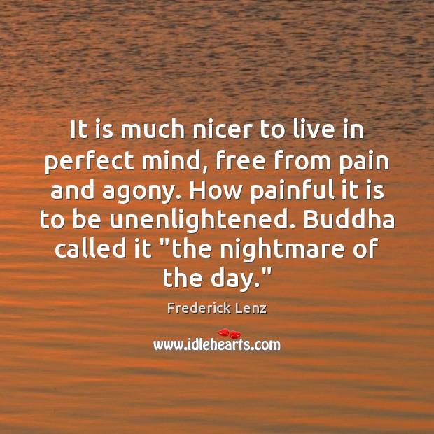 It is much nicer to live in perfect mind, free from pain Image