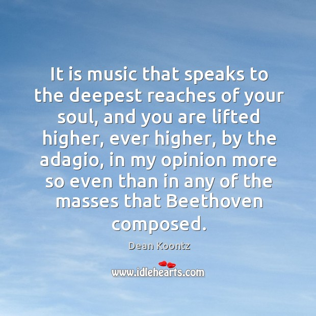 Image, It is music that speaks to the deepest reaches of your soul,