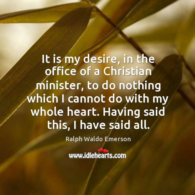 It is my desire, in the office of a christian minister, to do nothing which i Image