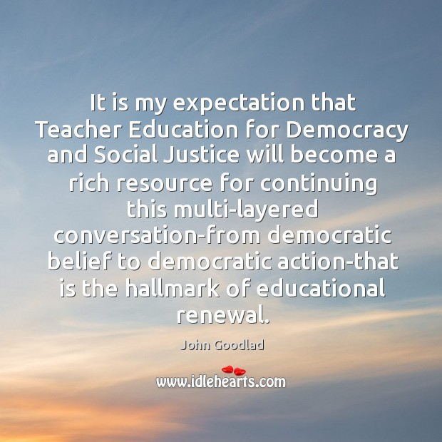 It is my expectation that Teacher Education for Democracy and Social Justice Image