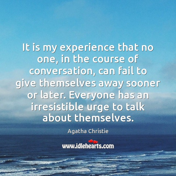 Image, It is my experience that no one, in the course of conversation,