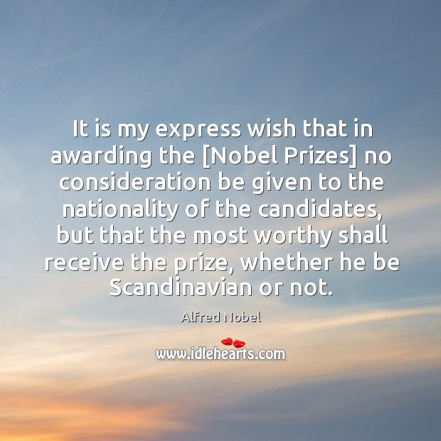 Image, It is my express wish that in awarding the [Nobel Prizes] no