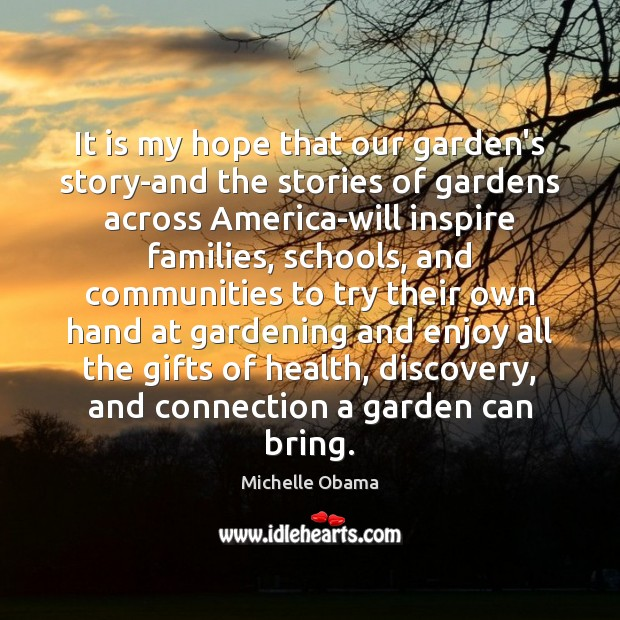 Image, It is my hope that our garden's story-and the stories of gardens