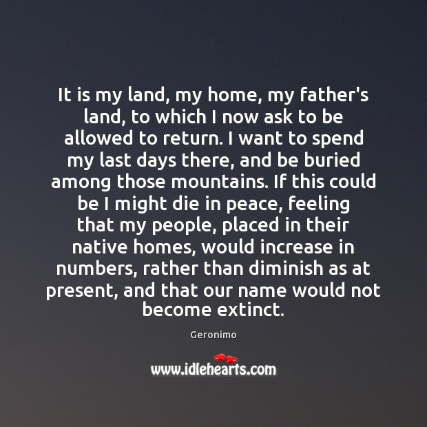 It is my land, my home, my father's land, to which I Image