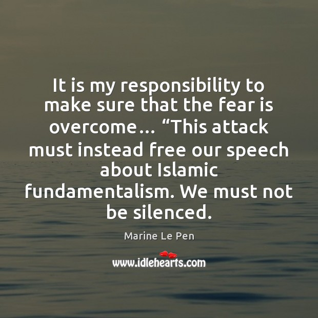 """It is my responsibility to make sure that the fear is overcome… """" Image"""