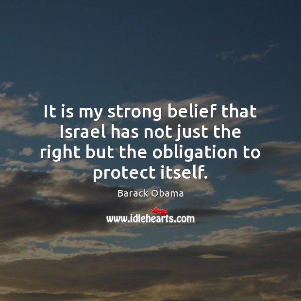 Image, It is my strong belief that Israel has not just the right