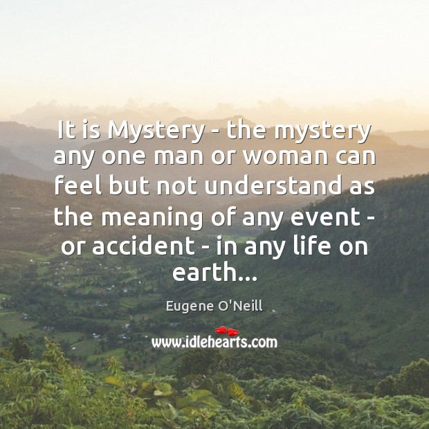 It is Mystery – the mystery any one man or woman can Image