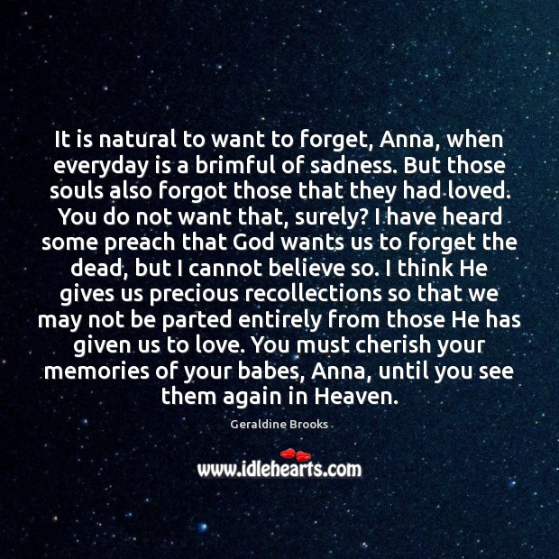 Image, It is natural to want to forget, Anna, when everyday is a